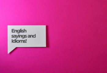 How well do you know English sayings and Idioms?