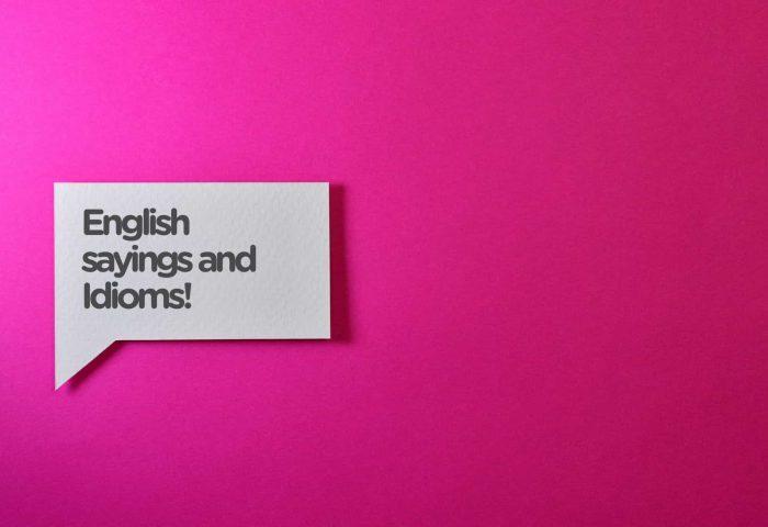 Quanto bene conosci i detti e gli idiomi inglesi?